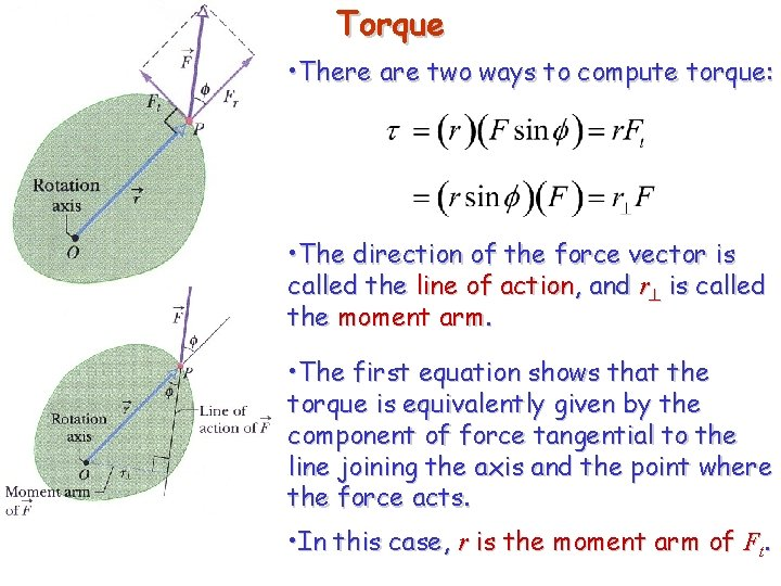 Torque • There are two ways to compute torque: • The direction of the