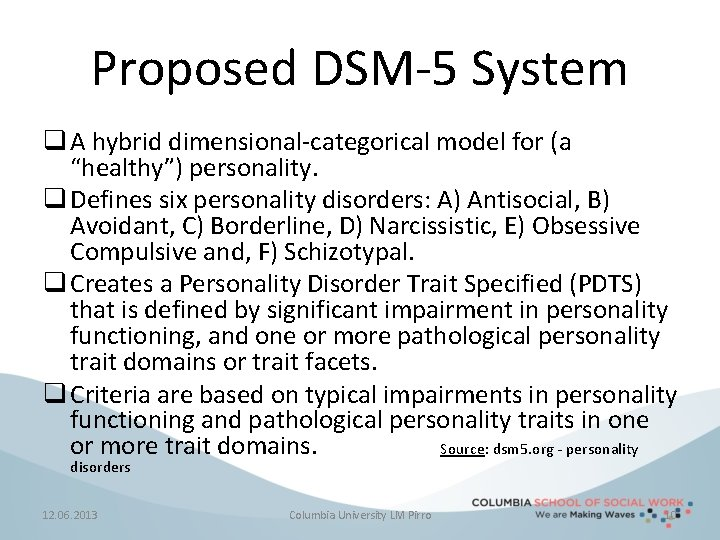 """Proposed DSM-5 System q A hybrid dimensional-categorical model for (a """"healthy"""") personality. q Defines"""
