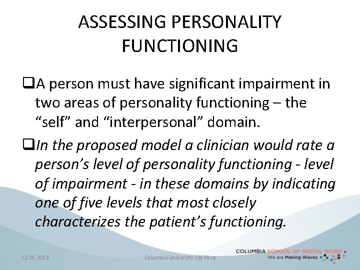 ASSESSING PERSONALITY FUNCTIONING q. A person must have significant impairment in two areas of