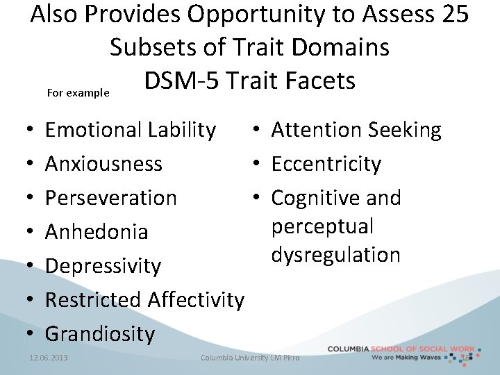 Also Provides Opportunity to Assess 25 Subsets of Trait Domains DSM-5 Trait Facets For