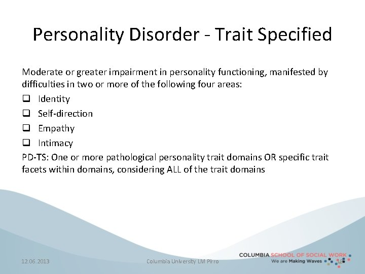 Personality Disorder - Trait Specified Moderate or greater impairment in personality functioning, manifested by