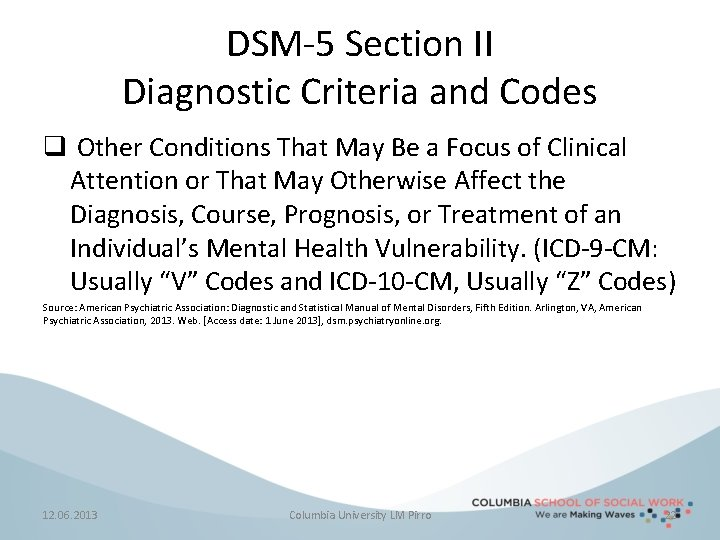 DSM-5 Section II Diagnostic Criteria and Codes q Other Conditions That May Be a