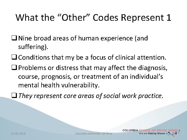 """What the """"Other"""" Codes Represent 1 q Nine broad areas of human experience (and"""