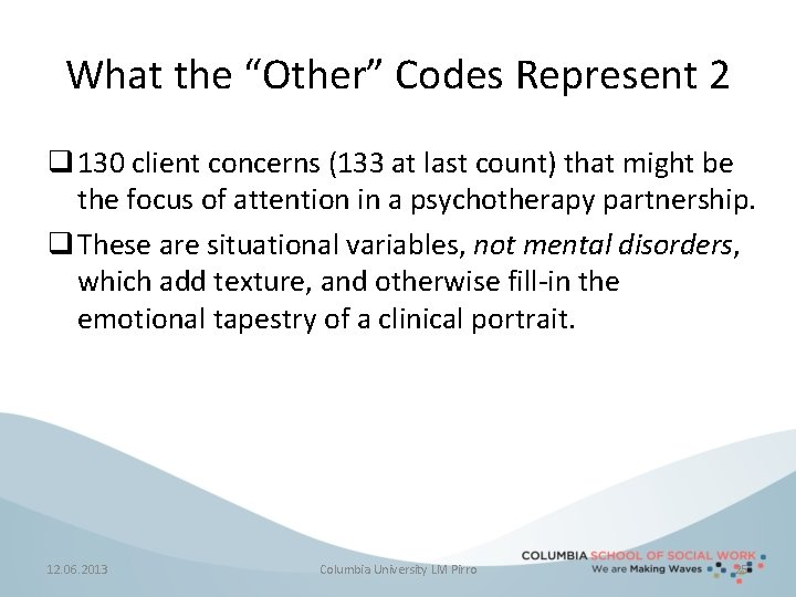 """What the """"Other"""" Codes Represent 2 q 130 client concerns (133 at last count)"""