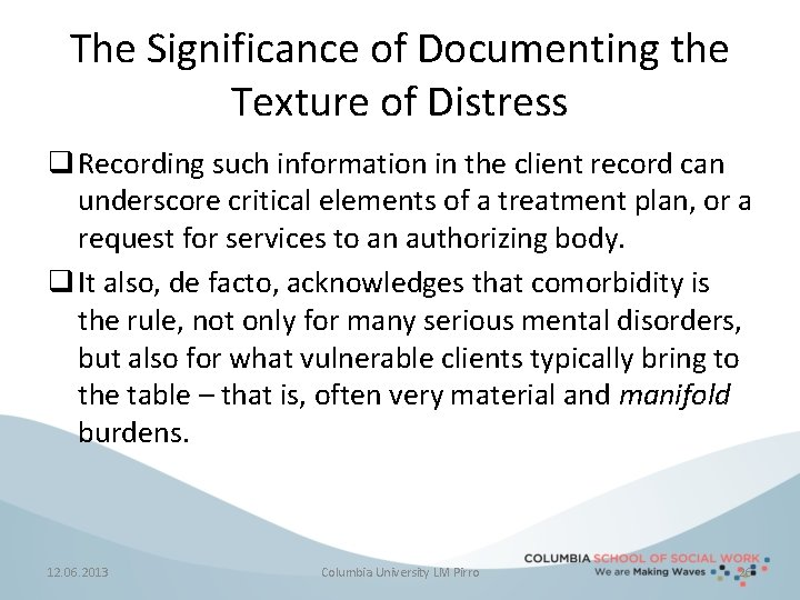 The Significance of Documenting the Texture of Distress q Recording such information in the