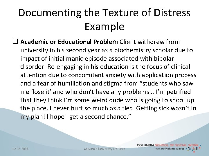 Documenting the Texture of Distress Example q Academic or Educational Problem Client withdrew from