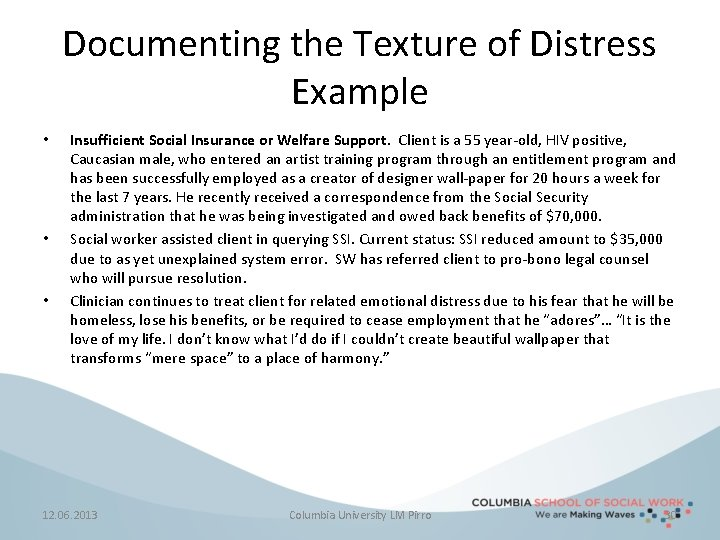 Documenting the Texture of Distress Example • • • Insufficient Social Insurance or Welfare