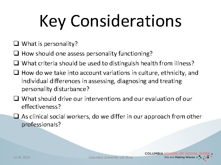 Key Considerations What is personality? How should one assess personality functioning? What criteria should