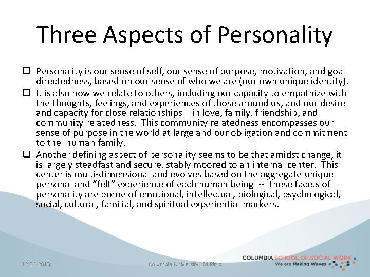 Three Aspects of Personality q Personality is our sense of self, our sense of