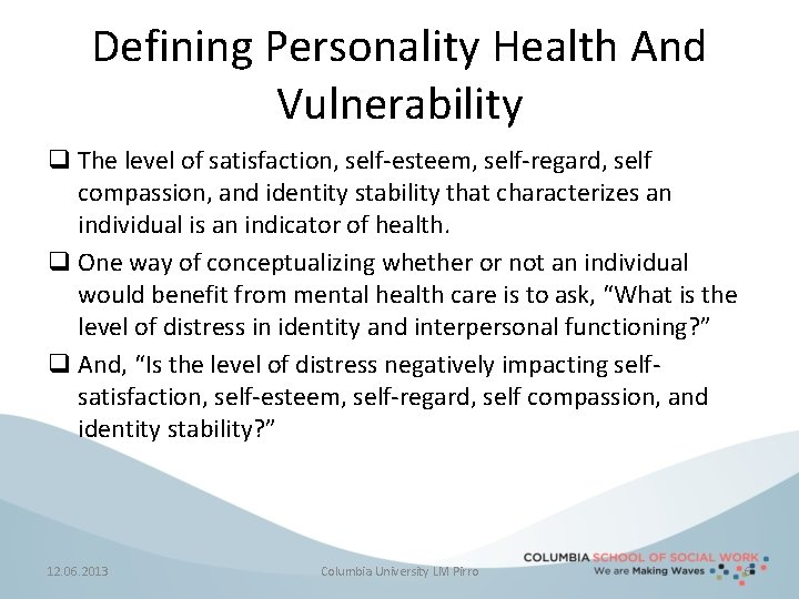 Defining Personality Health And Vulnerability q The level of satisfaction, self-esteem, self-regard, self compassion,