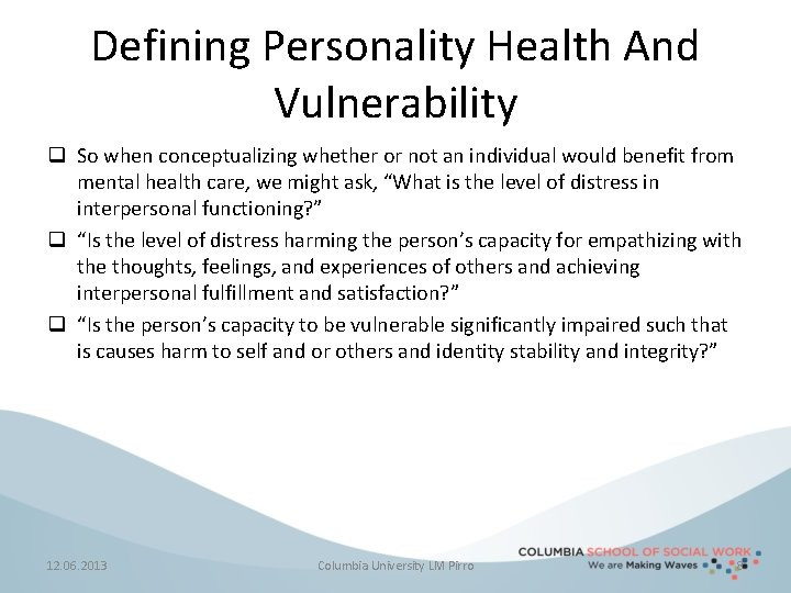 Defining Personality Health And Vulnerability q So when conceptualizing whether or not an individual