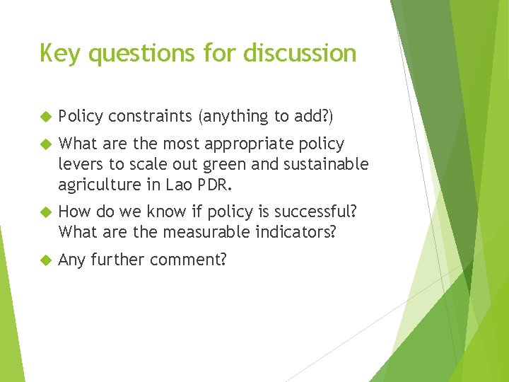 Key questions for discussion Policy constraints (anything to add? ) What are the most