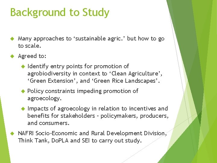 Background to Study Many approaches to 'sustainable agric. ' but how to go to