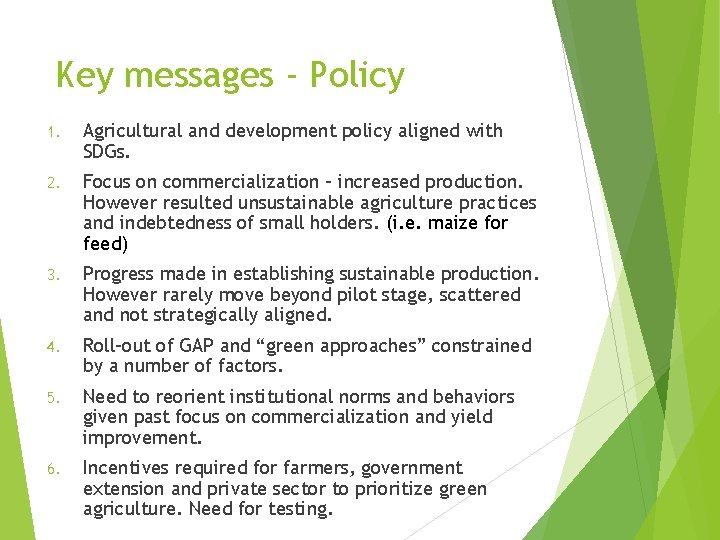 Key messages - Policy 1. Agricultural and development policy aligned with SDGs. 2. Focus
