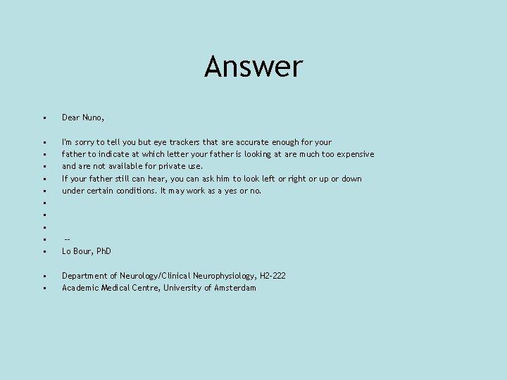 Answer • Dear Nuno, • • • I'm sorry to tell you but eye