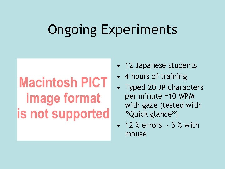 Ongoing Experiments • 12 Japanese students • 4 hours of training • Typed 20