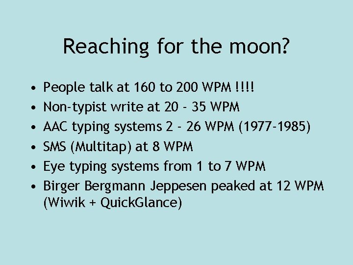 Reaching for the moon? • • • People talk at 160 to 200 WPM