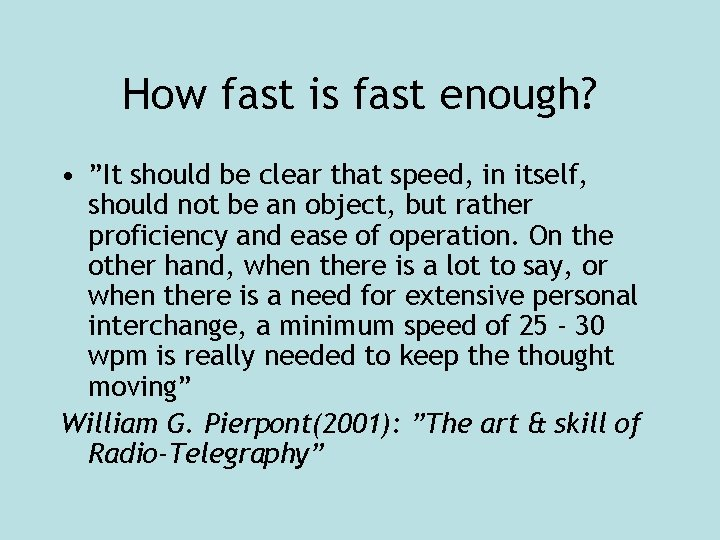 """How fast is fast enough? • """"It should be clear that speed, in itself,"""