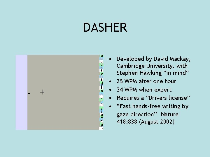 """DASHER • Developed by David Mackay, Cambridge University, with Stephen Hawking """"in mind"""" •"""