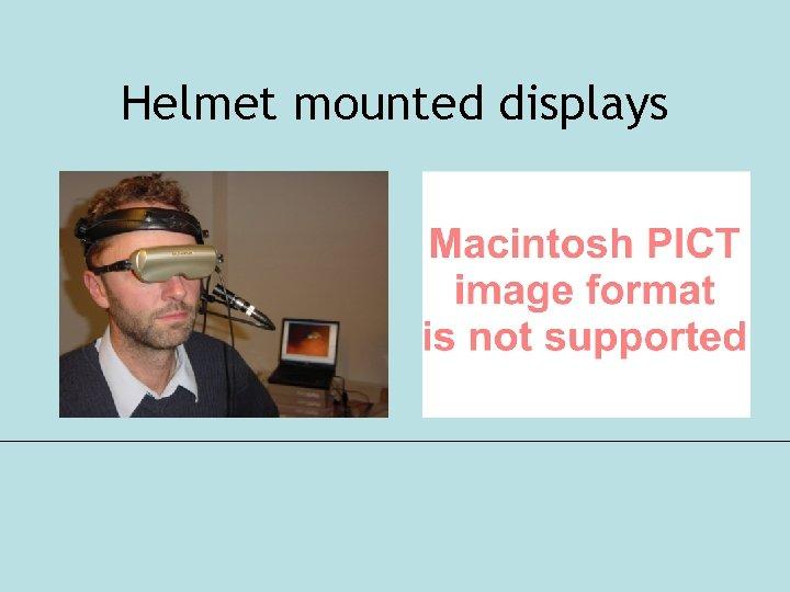 Helmet mounted displays