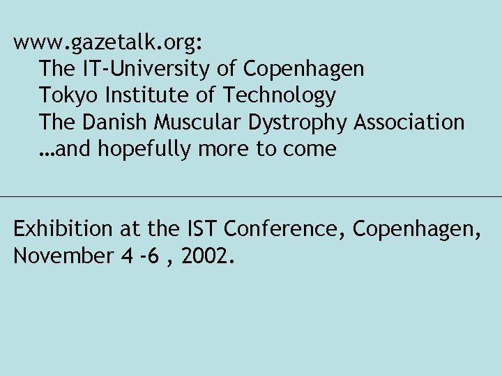 www. gazetalk. org: The IT-University of Copenhagen Tokyo Institute of Technology The Danish Muscular