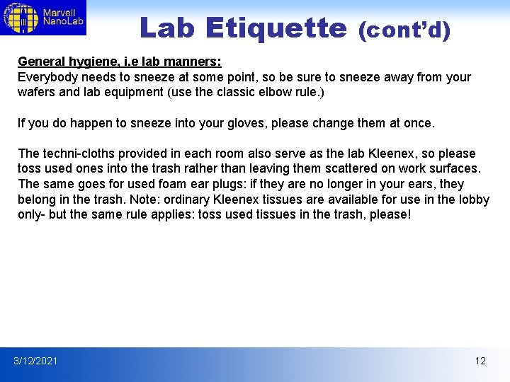 Lab Etiquette (cont'd) General hygiene, i. e lab manners: Everybody needs to sneeze at