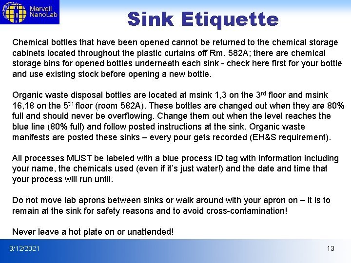 Sink Etiquette Chemical bottles that have been opened cannot be returned to the chemical