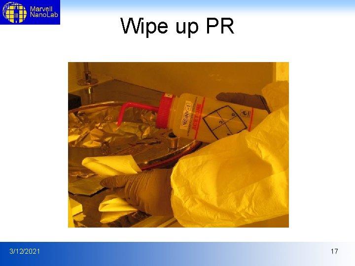 Wipe up PR 3/12/2021 17