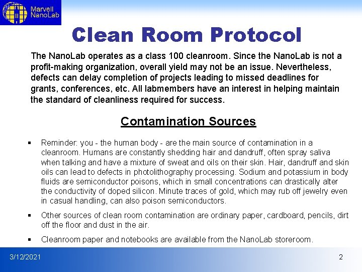 Clean Room Protocol The Nano. Lab operates as a class 100 cleanroom. Since the