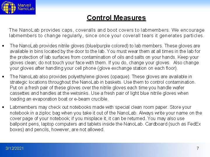Control Measures The Nano. Lab provides caps, coveralls and boot covers to labmembers. We