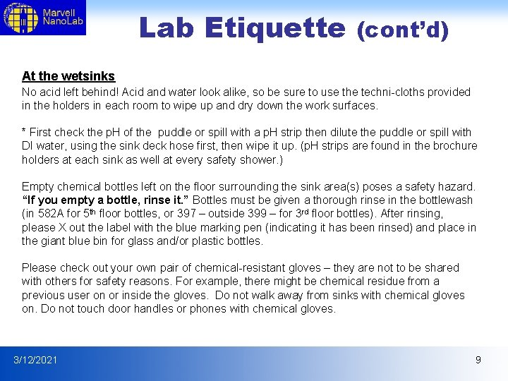Lab Etiquette (cont'd) At the wetsinks No acid left behind! Acid and water look