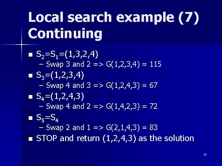 Local search example (7) Continuing n S 2=S 1=(1, 3, 2, 4) – Swap