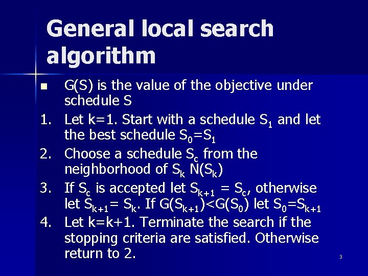 General local search algorithm n 1. 2. 3. 4. G(S) is the value of