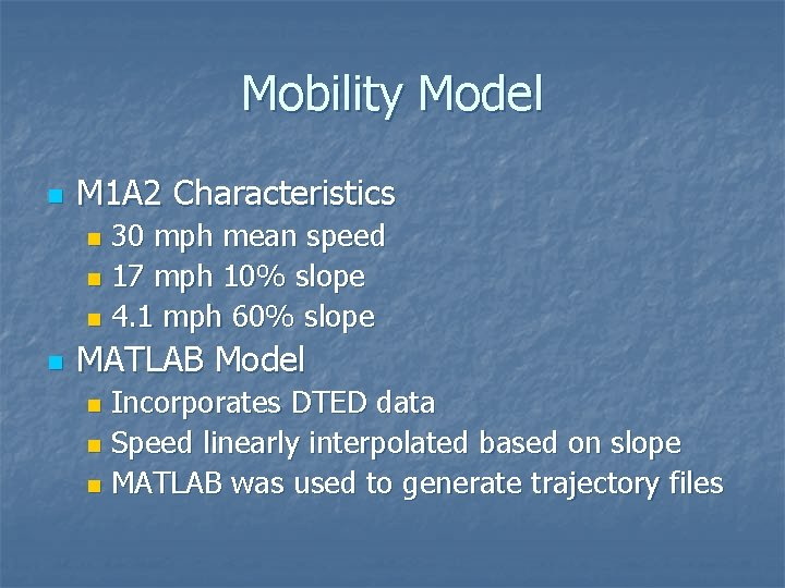 Mobility Model n M 1 A 2 Characteristics 30 mph mean speed n 17
