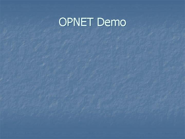 OPNET Demo