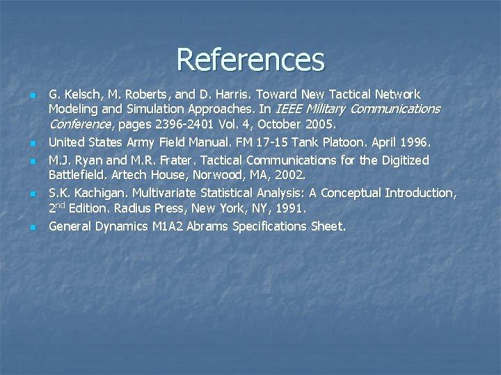 References n n n G. Kelsch, M. Roberts, and D. Harris. Toward New Tactical