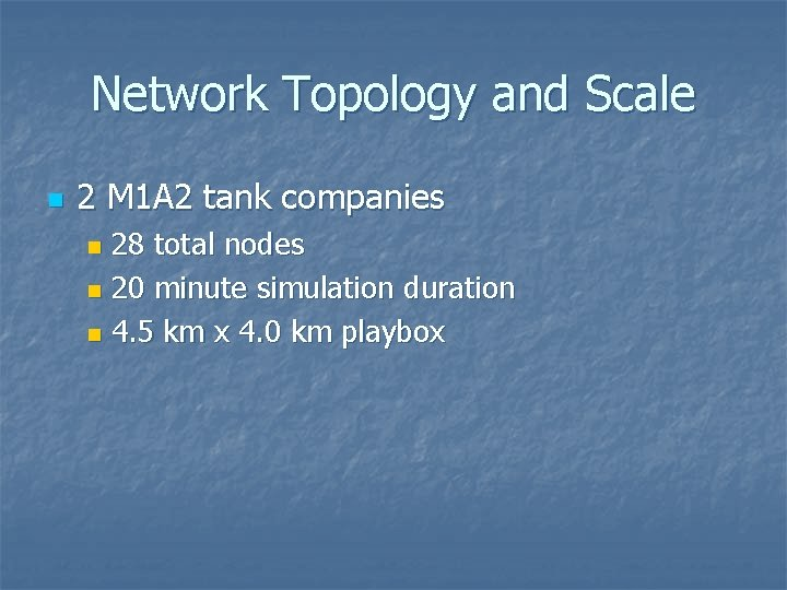 Network Topology and Scale n 2 M 1 A 2 tank companies 28 total