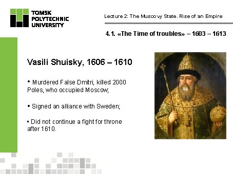Lecture 2: The Muscovy State. Rise of an Empire 4. 1. «The Time of