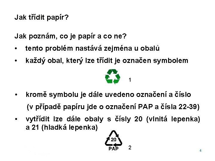 Jak třídit papír? Jak poznám, co je papír a co ne? • tento problém