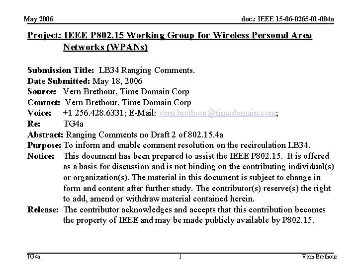 May 2006 doc. : IEEE 15 -06 -0265 -01 -004 a Project: IEEE P