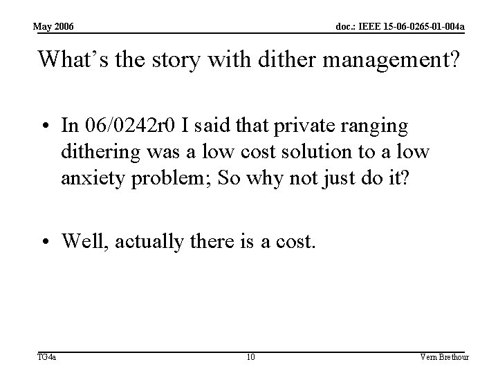 May 2006 doc. : IEEE 15 -06 -0265 -01 -004 a What's the story