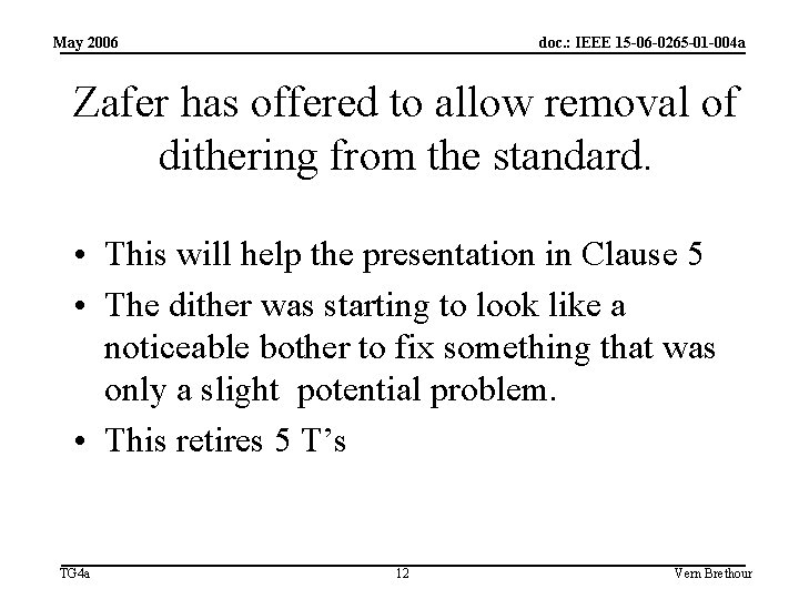 May 2006 doc. : IEEE 15 -06 -0265 -01 -004 a Zafer has offered