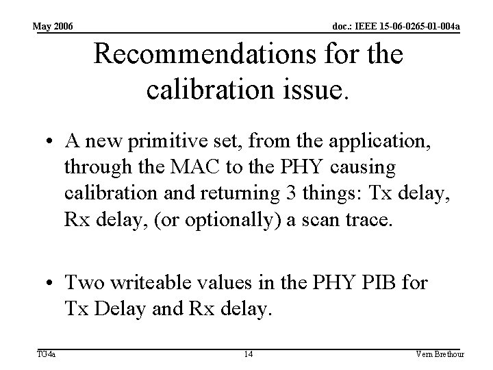 May 2006 doc. : IEEE 15 -06 -0265 -01 -004 a Recommendations for the