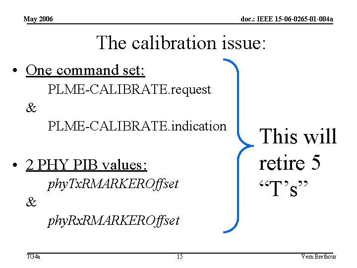 May 2006 doc. : IEEE 15 -06 -0265 -01 -004 a The calibration issue: