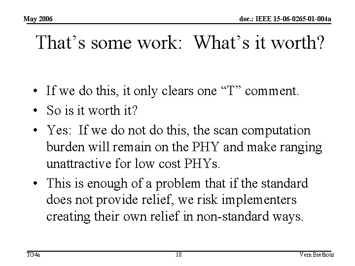 May 2006 doc. : IEEE 15 -06 -0265 -01 -004 a That's some work: