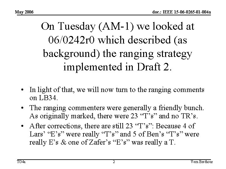 May 2006 doc. : IEEE 15 -06 -0265 -01 -004 a On Tuesday (AM-1)