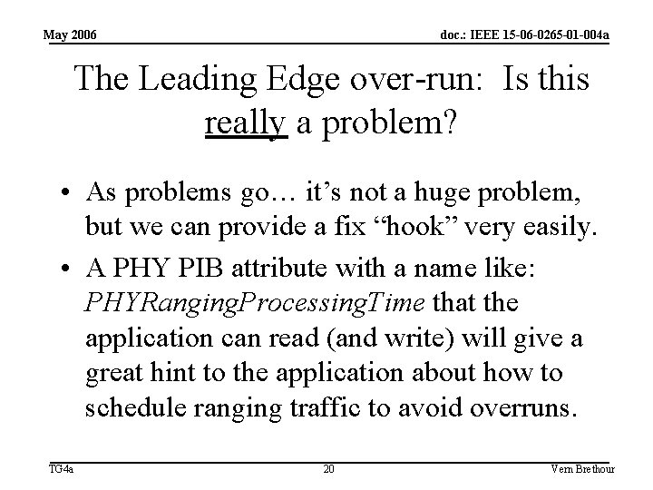 May 2006 doc. : IEEE 15 -06 -0265 -01 -004 a The Leading Edge