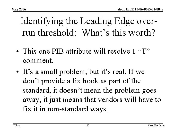 May 2006 doc. : IEEE 15 -06 -0265 -01 -004 a Identifying the Leading