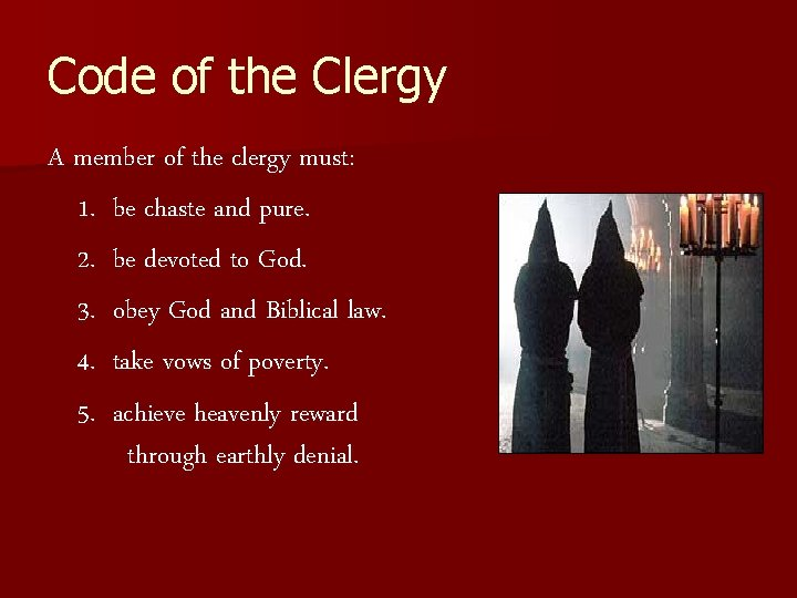 Code of the Clergy A member of the clergy must: 1. be chaste and