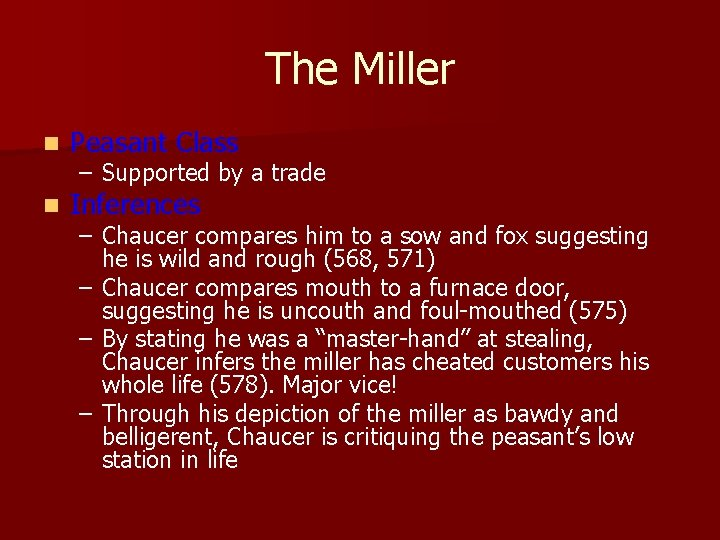 The Miller n Peasant Class n Inferences – Supported by a trade – Chaucer